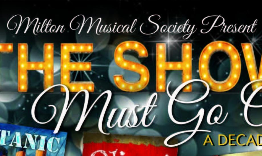 'THE SHOW MUST GO ON' PRESENTED BY MILTON MUSICAL SOCIETY