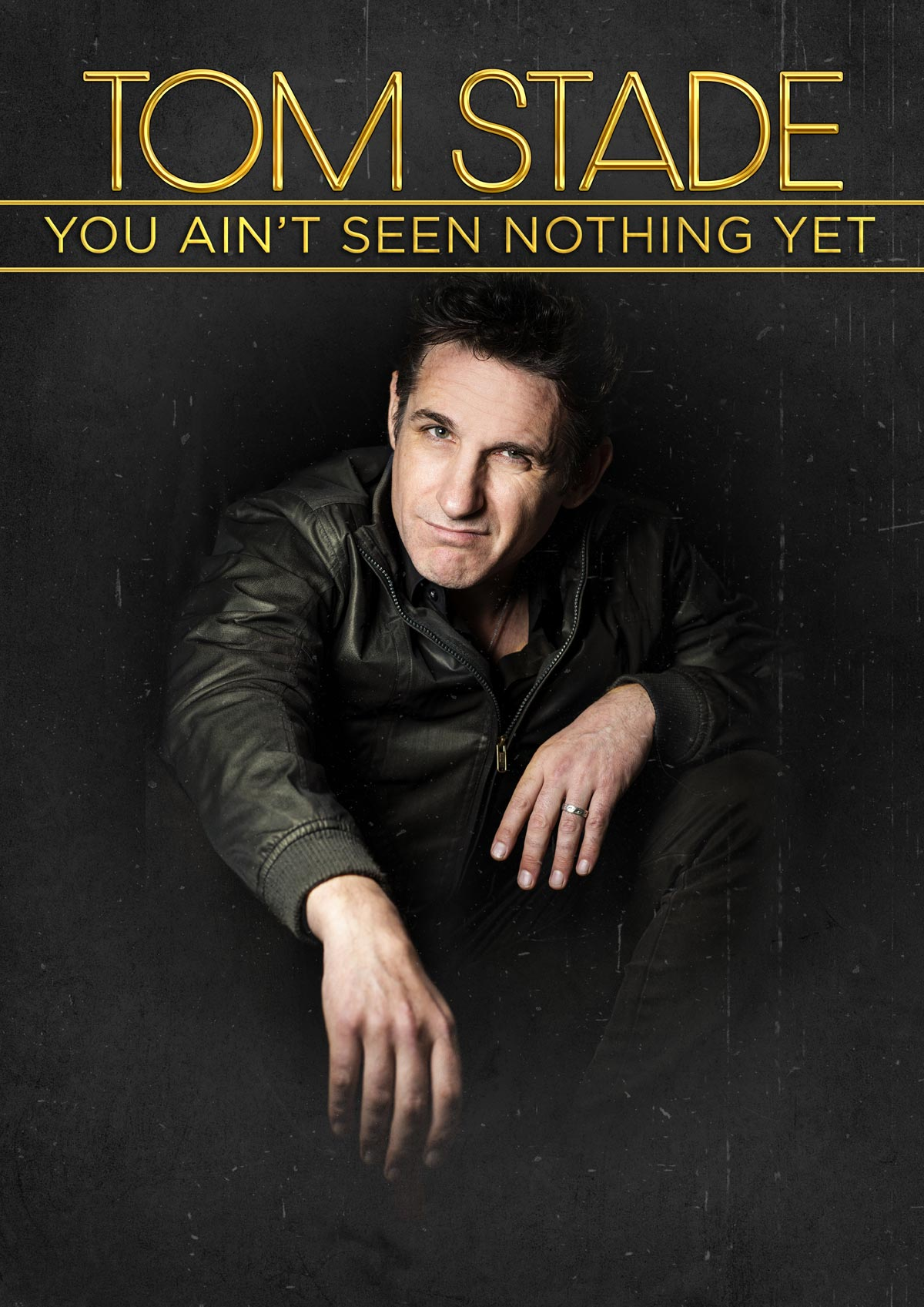Tom Stade's You Ain't See Nothing Yet