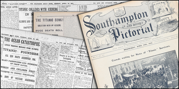 How the Southern Daily Echo, Southampton Pictorial and Hampshire Advertiser reported the news of Titanic's sinking