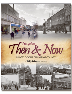 Daily Echo: Hampshire Then & Now Magazine 2012